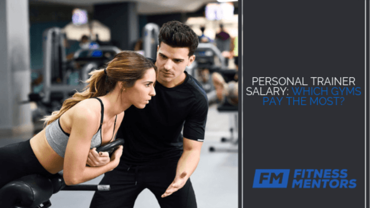 Personal Trainer Salary Which Gyms Pay The Most Fitness Mentors