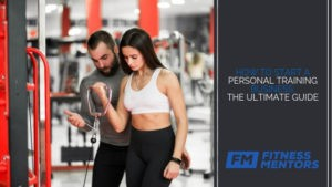 How to Start a Personal Training Business: The Ultimate Guide