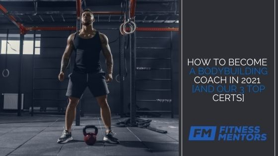 How-To-Become-a-Bodybuilding-Coach-in-2021-And-Our-3-Top-Certs