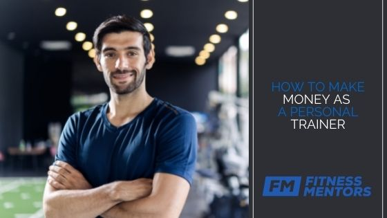 How-To-Make-Money-As-A-Personal-Trainer-1